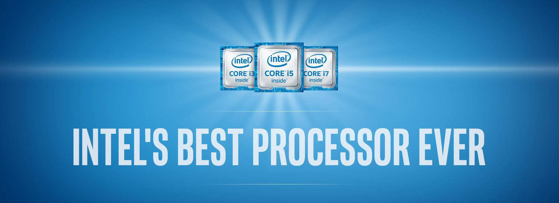 Intel Core i3 i5 and i7, their best ever processor